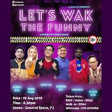I Laugh KL Present : Let's WAK The Funny